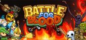 Купить Battle for Blood - Epic battles within 30 seconds!