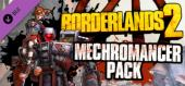 Купить Borderlands 2: Mechromancer Pack