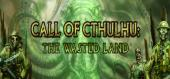 Купить Call of Cthulhu: The Wasted Land