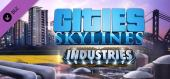 Cities: Skylines - Industries купить