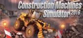 Купить Construction Machines Simulator 2016