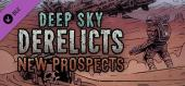 Купить Deep Sky Derelicts - New Prospects