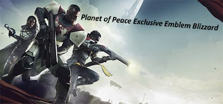 Destiny 2 Planet of Peace Exclusive Emblem Blizzard
