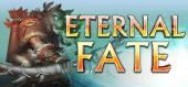 Купить Eternal Fate