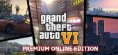 Купить Grand Theft Auto VI Premium Online Edition