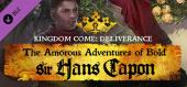 Купить Kingdom Come: Deliverance – The Amorous Adventures of Bold Sir Hans Capon