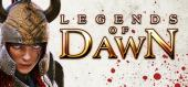 Купить Legends of Dawn