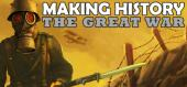 Купить Making History: The Great War