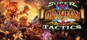 Купить Super Dungeon Tactics