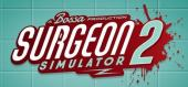 Купить Surgeon Simulator 2