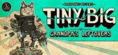 Купить Tiny and Big: Grandpas Leftovers