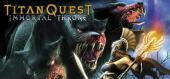 Купить Titan Quest - Immortal Throne