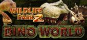 Купить Wildlife Park 2 - Dino World